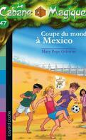 La Cabane magique, Tome 47 : Coupe du monde à Mexico