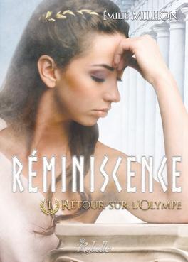 Couverture du livre : Réminiscence, tome  1 : Retour sur l'Olympe