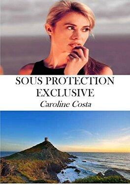Couverture du livre : Sous protection exclusive