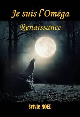 Couverture du livre : Je Suis l'Oméga - Renaissance