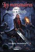 Les mercenaires, Tome 1 : Le fardeau de Margotha