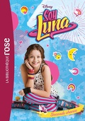 Soy Luna, Tome 2 : Seconde chance
