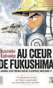 Au cœur de Fukushima, Tome 3