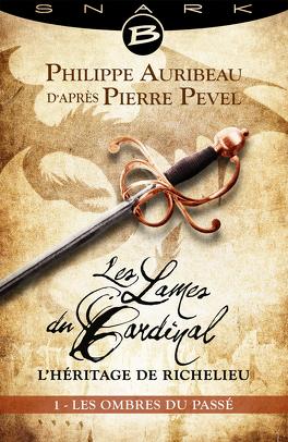 Couverture du livre : Les Lames du Cardinal : L'héritage de Richelieu, Episode 1 : Les Ombres du passé
