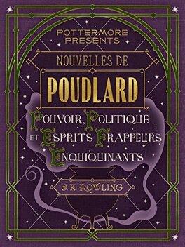 Couverture du livre : Nouvelles de Poudlard : Pouvoir, Politique et Esprits frappeurs Enquiquinants