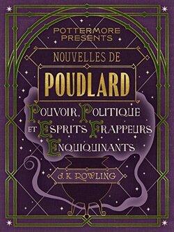 Couverture de Nouvelles de Poudlard : Pouvoir, Politique et Esprits frappeurs Enquiquinants