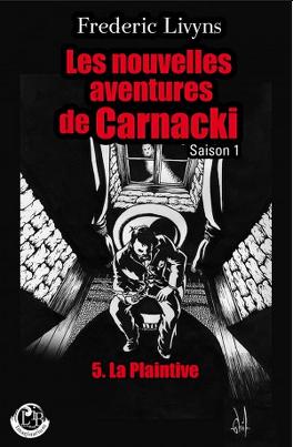 Couverture du livre : La plaintive - les nouvelles aventures de Carnacki saison 1