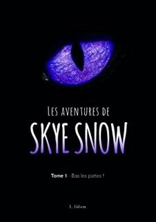 Couverture du livre : Les Aventures de Skye Snow, Tome 1 : Bas les pattes !