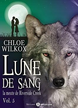 Couverture du livre : Lune de sang - La meute de Riverside Creek, Tome 5