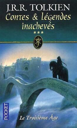 Couverture du livre : Contes & Légendes inachevés, Tome 3 : Le Troisième Âge