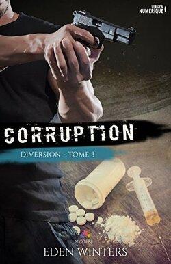 Couverture de Diversion, Tome 3 : Corruption