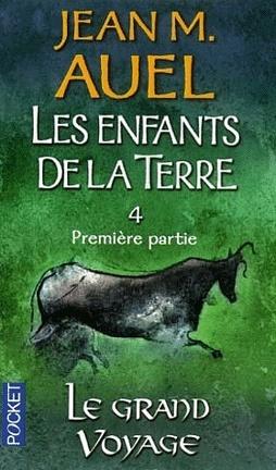Couverture du livre : Les Enfants de la Terre, Tome 4 - Première partie : Le Grand voyage