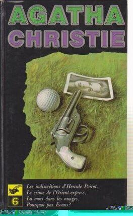 Couverture du livre : Les indiscrétions d'Hercule Poirot / Le crime de l'Orient-Express / La mort dans les nuages / Pourquoi pas Evans? - Tome 6