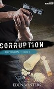 Diversion, Tome 3 : Corruption