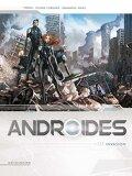 Androïdes, Tome 3 : Invasion