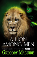 The Wicked Years, Tome 3 : A Lion Among Men