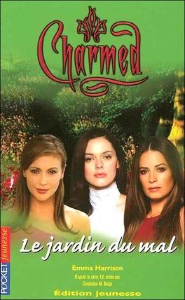 Couverture du livre : Charmed, Tome 13 : Le Jardin du Mal