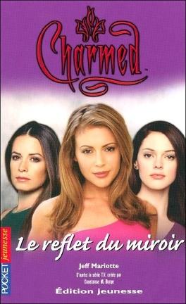 Couverture du livre : Charmed, Tome 19 : Le Reflet du Miroir