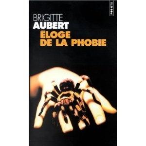 Eloge de la phobie - Brigitte Aubert