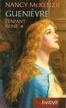 Couverture du livre : Guenièvre, Tome 1 : L'enfant reine