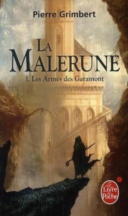 Couverture du livre : La Malerune, Tome 1 : Les Armes de Garamont