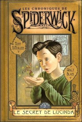 Couverture du livre : Les chroniques de Spiderwick, Tome 3 : Le Secret de Lucinda