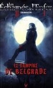 Les Échappés de l'Enfer, Tome 1 : Le Vampire de Belgrade