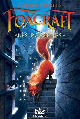 Couverture du livre : Foxcraft, Tome 1 : Les possédés