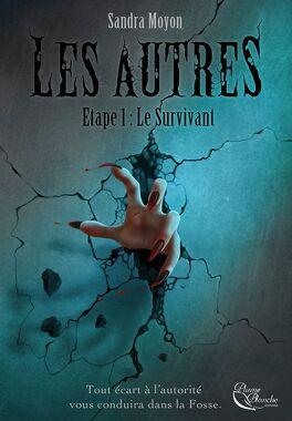 Couverture du livre : Les Autres, Étape 1 : Le Survivant