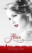 Alice, tome 2 - Une femme sans histoire