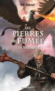 Les Pierres de Fumées, tome 3 : la Rédemption