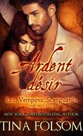 Les Vampires Scanguards, Tome 0.5 : Ardent Désir