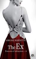 Pouvoirs d'attraction, Tome 4 : The Ex