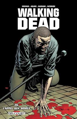 Couverture du livre : Walking Dead, Tome 26 : L'Appel aux armes