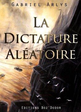 Couverture du livre : La dictature aléatoire