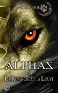 Alphas, tome 1 : La Revanche de la Louve