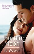 Destination Love, Tome 1 : Burning Moon