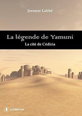 Couverture du livre : La légende de Yamuni: La cité de Cédiria