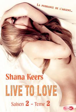 Couverture du livre : Live to love - Saison 2, Tome 2