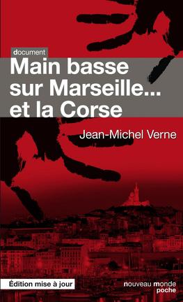Couverture du livre : Main basse sur Marseille... et la Corse