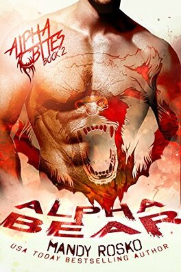 Alpha Bites Tome 2 Alpha Bear Livre De Mandy Rosko
