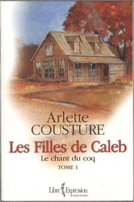 Couverture du livre : Les filles de Caleb, tome 1 : Le Chant du coq