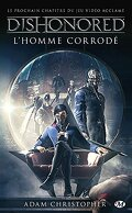 Dishonored, Tome 1 : L'Homme Corrodé