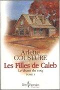 Les filles de Caleb, tome 1 : Le Chant du coq