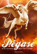 Pégase, Tome 3 : Pégase et les nouveaux dieux de l'Olympe