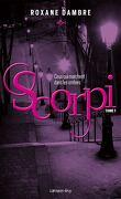 Scorpi, Tome 1 : Ceux qui marchent dans les ombres