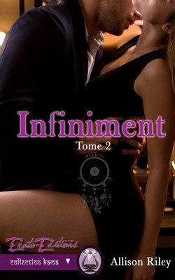 Couverture du livre : Passionnément, tome 2 : Infiniment