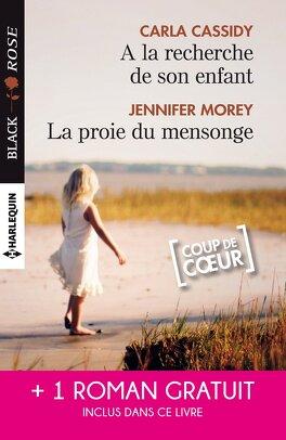 Couverture du livre : A la recherche de son enfant / La proie du mensonge