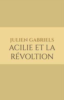 Couverture de Acilie et la révoltion