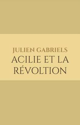 Couverture du livre : Acilie et la révoltion